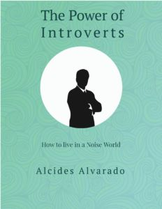 The Power Of Introverts : How to live in a Noise World ( Why Introversion is Advantage) (Introverts Personality )