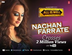 Sona girl is rocking in her Latest song *NACHAN FARRATE* 2 Million views on YouTube-->http://bit.ly/NachanFarrateVideo  Thank you fans for all the love and support!!  PLAY IT ON R-E-PEAT MODE!!  #TseriesMusic #AllIsWell #NachanFarrate #2MillionViews #YouTube #KanikaKapoor #SonakshiSinha