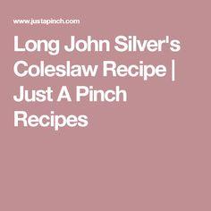 Long John Silver's Coleslaw Recipe | Just A Pinch Recipes
