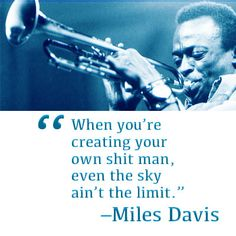 Miles Davis ... the great ones always remind you why life is worth living.