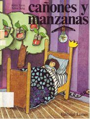 L-I/462. Cañones y manzanas / Adela Turin, Sylvie Selig; trad. Humpty Dumpty. Barcelona : Lumen, 1989.  Delfina, é unha  princesiña que vive encerrada nun castelo, e nunca viu unha mazá, tan só oíu a falar da guerra, pero un día todo cambiará…