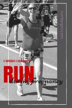 I Wish I hadn't Run During Pregnancy