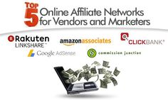 Top Five Online Affiliate Networks for Vendors and Marketers