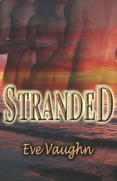 Stranded by Eve Vaughn, http://www.amazon.com/dp/1599988100/ref=cm_sw_r_pi_dp_R5KKtb1RR7D1A
