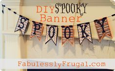 """I want to learn how to make this cute SPOOKY Halloween Banner. Simple tutorial.  http://fabulesslyfrugal.com/2012/09/diy-halloween-banner.html"""