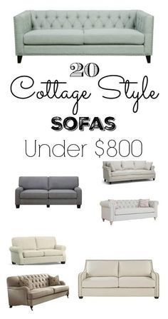 If you love cottage style furniture, but don't want to spend a ton of money for it, check out these cottage style sofas that are all under $800!