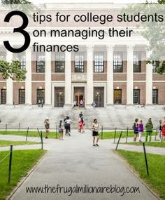 3 Tips for college students on managing their finances - the frugal millionaire