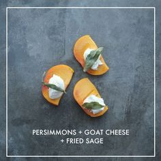 Persimmons with Goat Cheese & Sage (shutterbean) Best Appetizers, Appetizer Ideas, Fall Snacks, Savarin, Cheese Fries, Fancy Desserts, Yummy Eats, Winter Food, Healthy Snacks