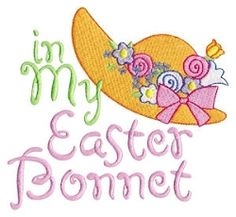 In My Easter Bonnet Filled - 2 Sizes! | Words and Phrases | Machine Embroidery Designs | SWAKembroidery.com Bunnycup Embroidery