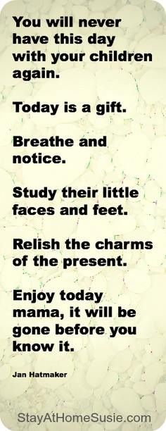 So true, wish time stood still sometimes