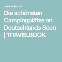 Die schönsten Campingplätze an Deutschlands Seen | TRAVELBOOK
