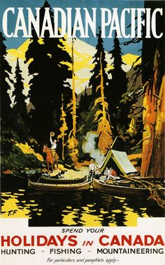 CANADA Travel Poster - Train Travel Print - Professional Reproduction Canadian Pacific Poster Art Deco Poster Vintage Camping Poster canoe - High Quality Fine Art Reproduction of a Vintage Canadian Pacific Travel Poster originally made in t - Images Vintage, Vintage Designs, Vintage Art, Kunst Poster, Poster S, Poster Print, Art Print, Canada Holiday, Art Deco Posters