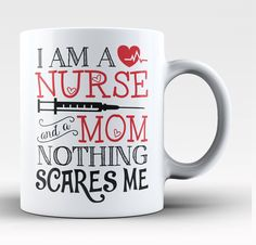 I'm a nurse and a mom nothing scares me! Perfect coffee mug for any proud Nurse Mom! - Printed and Shipped from the USA - Available in your choice of Regular 11oz or Large 15oz sizes - Limited Time Pr                                                                                                                                                      More