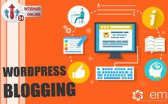 WEBINAR: WORDPRESS BLOGGING  http://www.semca.eu/formazione/corsi-di-web-marketing-online/wordpress-blogging