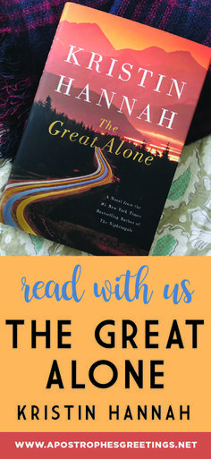 """Read Kristin Hannah's new novel """"The Great Alone"""" with us!"""