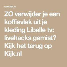 ZO verwijder je een koffievlek uit je kleding Libelle tv: livehacks gemist? Kijk het terug op Kijk.nl
