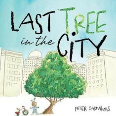 Booktopia has Last Tree in the City by Peter Carnavas. Buy a discounted Hardcover of Last Tree in the City online from Australia's leading online bookstore. New Pictures, Early Childhood, Environment, Place Card Holders, City, Children Books, Picture Books, Sustainability, Reflection