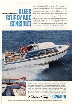paperink id: Chris Craft Cavalier Boat Sleek Sturdy Sensible 1962 Boating Ad ORIGINAL PERIOD Magazine Advertisement measuring approximately x AD is in Very Good Condition as shown and Cruiser Boat, Cabin Cruiser, Plywood Boat Plans, Wooden Boat Plans, Jon Boat, Boat Dock, Chris Craft Wooden Boats, Classic Wooden Boats, Boat Lift