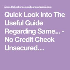 Quick Look Into The Useful Guide Regarding Same... - No Credit Check Unsecured…