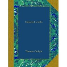 Collected works: Amazon.co.uk: Thomas Carlyle: Books