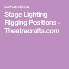 Stage Lighting Rigging Positions - Theatrecrafts.com