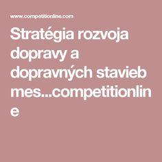 Stratégia rozvoja dopravy a dopravných stavieb mes...competitionline