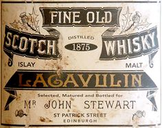 Here's an old label from 1875 off of one of my favorite scotches, Lagavulin. Smokey and delicious.