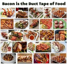Bacon is the Duct tape of food.
