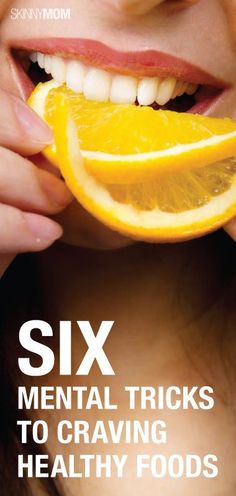 6 Mental Tricks To Craving Healthy Foods