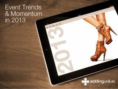 #Trends & Momentum in #Events - 2013 by Randle Stonier via slideshare