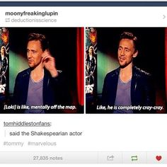 """Tom Hiddleston....Proof that you can love Shakespeare and still use weird, """"modern day"""" words ;)"""