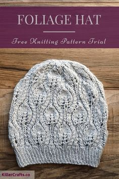 Knitting leaves - Try out this free pattern at Killer Crafts Co A beautiful knit hat pattern featuring repeating leaves. Check out my results from trying the free Foliage Hat pattern by Irina Dmitrieva, found on Ravelry. Crochet Beanie, Knit Or Crochet, Knitted Hats, Crochet Hats, Ravelry Crochet, Knit Lace, Crochet Granny, Crochet Ideas, Beanie Knitting Patterns Free