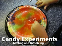 Play Create Explore: 2 Candy Experiments: Melting and Dissolving
