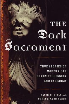 """The Dark Sacrament: True Stories of Modern-Day Demon Possession and Exorcism"" is the US version of the book published in Ireland by David M. Kiely and his wife, Christina McKenna. While most of the cases are those covered in the original it includes several others, e.g. the case of Heather, a native of Balbriggan, County Louth."