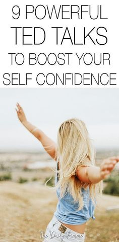 . Here are 9 of the most powerful TED talks to boost your self confidence and make you think differently about how you see yourself and how you fit into this world.