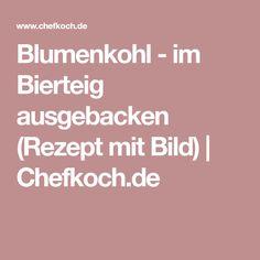 Blumenkohl - im Bierteig ausgebacken (Rezept mit Bild) | Chefkoch.de