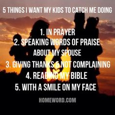 What we DO speaks louder than words-especially to our kids! What if our kids caught us doing these things? homeword.com #homeword #confidentparenting #christianparenting #parenting #family #quote