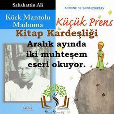 """Kitap Kardeşliği ile birlikte Aralık ayında """"Kürk Mantolu Madonna ve Küçük Prens"""" okuyoruz. http://beyazkitaplik.blogspot.com/2013/11/kitap-kardesligi.html"""