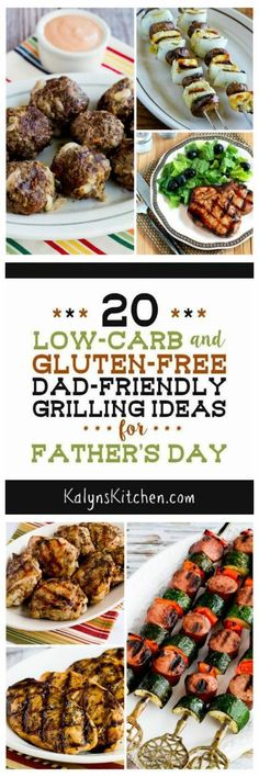 20 Low-Carb and Gluten-Free Dad-Friendly Grilling Ideas for Father's Day; all these amazing grilled dishes will be a hit with dads, and you might end up making them all summer long once you try them. [featured on KalynsKitchen.com]