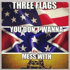 Three flags you don't want to mess with