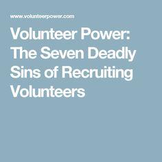 Volunteer Power: The Seven Deadly Sins of Recruiting Volunteers