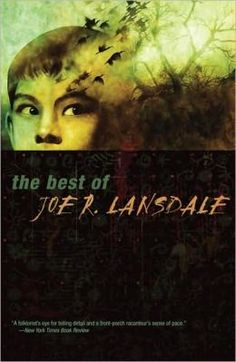 The Best of Joe R. Lansdale - a collection of short stories