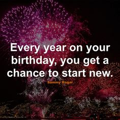 #Birthday #Quotes #Quote #BirthdayQuotes #QuotesAboutBirthday #BirthdayQuote #QuoteAboutBirthday #Year #Start #New