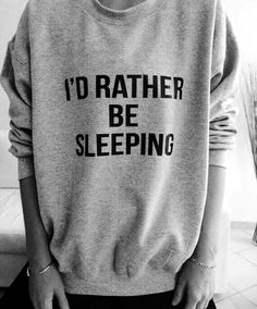 I'd rather be sleeping sweatshirt jumper cool fashion gift girls UNISEX sizing women sweater funny cute teens dope teenagers Cute Shirts, Funny Shirts, Looks Style, Style Me, Trend Fashion, Mode Inspiration, Mode Style, Pullover, Sweater Weather