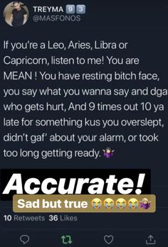 I feel attacked! how dare you Libra Quotes, Sign Quotes, True Quotes, Qoutes, Snapchat Quotes, Twitter Quotes, Instagram Quotes, Real Life Quotes, Fact Quotes