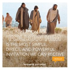 """The invitation to 'follow Him' is the most simple, direct, and powerful invitation we can receive."" #LDSconf"