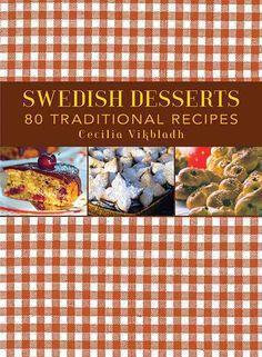 Swedish Desserts: 80 Traditional Recipes