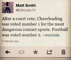Well considering I have only been cheering for 2 yrs and have already had a concussion I would agree