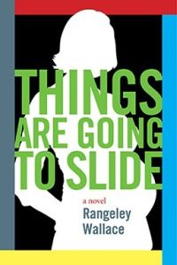 Buy Things are Going to Slide by Rangeley Wallace and Read this Book on Kobo's Free Apps. Discover Kobo's Vast Collection of Ebooks and Audiobooks Today - Over 4 Million Titles! Date, Page Turner, Book Nooks, New Books, Novels, This Book, Reading, Blog, Book Reviews