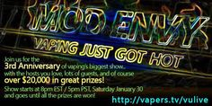Vapor Joes - Daily Vaping Deals: MOD ENVY 3 YEAR ANNIVERSARY SHOW TONIGHT @ 8PM - 2...